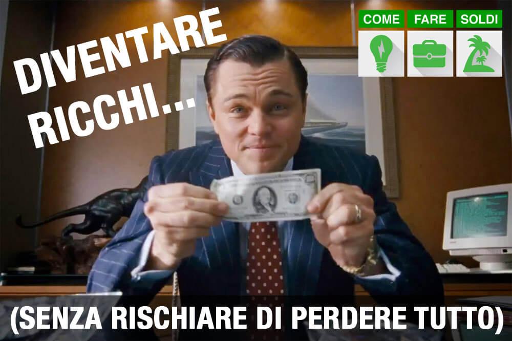 come diventare ricchi senza fare niente)